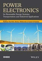 Power Electronics for Renewable Energy Systems, Transportation and Industrial Applications - Dr. Haitham Abu-Rub