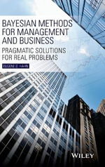 Bayesian Methods for Management and Business : Pragmatic Solutions for Real Problems - Eugene D. Hahn