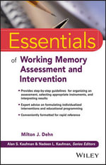 Essentials of Working Memory Assessment and Intervention - Milton J. Dehn