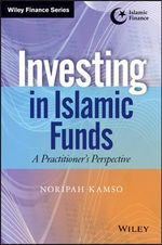 Investing in Islamic Funds : A Practitioner's Perspective - Noripah Kamso