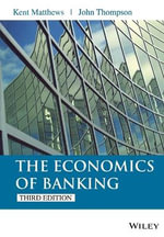 The Economics of Banking - Kent Matthews