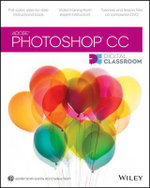 Photoshop CC Digital Classroom : Digital Classroom - Jennifer Smith