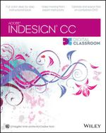 InDesign CC Digital Classroom : Digital Classroom - Christopher Smith