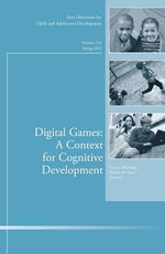 Digital Games: a Context for Cognitive Development : New Directions for Child and Adolescent Development