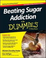 Beating Sugar Addiction For Dummies - Michele Chevalley Hedge