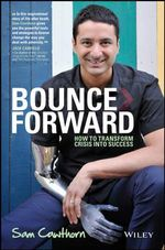 Bounce Forward : How to Transform Crisis into Success - Sam Cawthorn