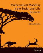 Mathematical Modeling in the Social and Life Sciences - Michael Olinick