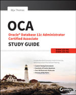 OCA: Oracle Database 12c Administrator Certified Associate Study Guide : Exams 1Z0-061 and 1Z0-062 - Biju Thomas