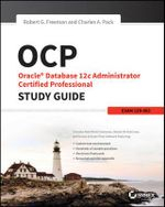 OCP: Oracle Database 12c Administrator Certified Professional Study Guide : Exam 1Z0-063 - Robert G. Freeman