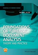 The Essentials of Forensic Document Analysis : Essential Forensic Science - Michael J. Allen