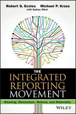 The Integrated Reporting Movement : Meaning, Momentum, Motives, and Materiality - Robert G. Eccles