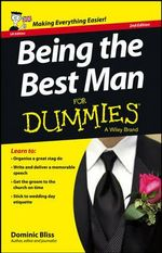 Being the Best Man For Dummies : Worksheets, Checklists, Etiquette, Timelines, and ... - Dominic Bliss