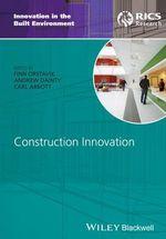 Construction Innovation : Innovation in the Built Environment