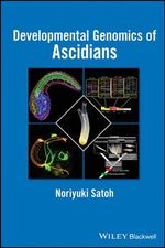 Developmental Genomics of Ascidians - Noriyuki Satoh