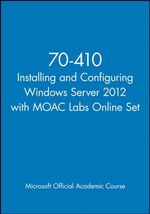 Installing and Configuring Windows Server 2012 - MOAC (Microsoft Official Academic Course)