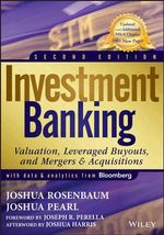 Investment Banking : Valuation, Leveraged Buyouts, and Mergers & Acquisitions - Joshua Rosenbaum