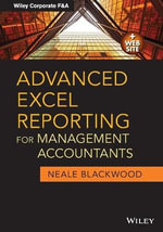 Advanced Excel Reporting for Management Accountants - Neale Blackwood