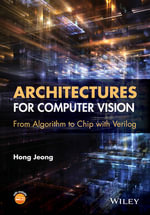 Architectures for Vision : From Algorithm to Chip with Verilog - Hong Jeong