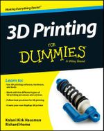3D Printing For Dummies : For Dummies - Kirk Hausman