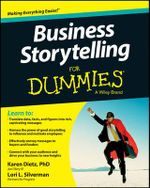 Business Storytelling For Dummies - Karen Dietz
