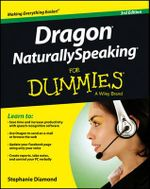 Dragon Naturally Speaking For Dummies - Stephanie Diamond