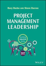Project Management Leadership : Building Creative Teams - Rory Burke