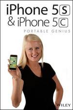 iPhone 5s and iPhone 5c Portable Genius : Portable Genius - Paul McFedries