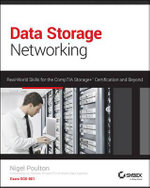 Data Storage Networking : Real World Skills for the CompTIA Storage+ Certification and Beyond - Nigel Poulton
