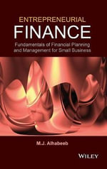 Entrepreneurial Finance : Fundamentals of Financial Planning and Management for Small Business - M. J. Alhabeeb
