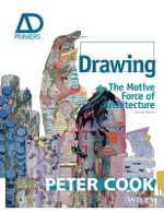 Drawing : The Motive Force of Architecture - Sir Peter Cook