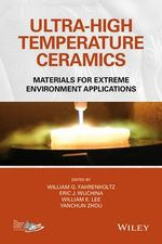 Ultra-High Temperature Ceramics : Materials for Extreme Environment Applications - Greg Geiger