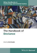 The Handbook of Deviance : Wiley Handbooks in Criminology and Criminal Justice