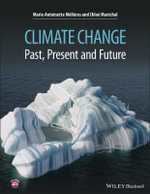 Climate Change : Past, Present, and Future - Marie-Antoinette Melieres