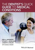 The Dentist's Quick Guide to Medical Conditions - Mea A. Weinberg