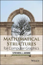 Mathematical Structures for Computer Graphics - Steven J. Janke