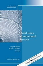 Global Issues in Institutional Research : New Directions for Institutional Research