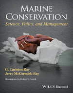 Marine Conservation : Science, Policy, and Management - G. Carleton Ray