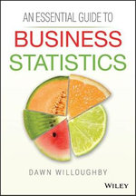 An Essential Guide to Business Statistics - Dawn A. Willoughby