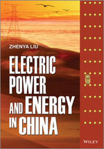 Electric Power and Energy in China - Zhenya Liu