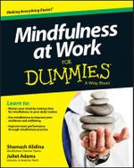 Mindfulness at Work For Dummies - Shamash Alidina