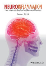 Neuroinflammation : New Insights into Beneficial and Detrimental Functions - Samuel David