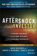 The Aftershock Investor : A Crash Course in Staying Afloat in a Sinking Economy - David Wiedemer