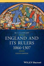 England and its Rulers : 1066-1307 - M. T. Clanchy