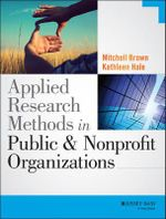 Applied Research Methods in Public and Nonprofit Organizations - Kathleen Hale