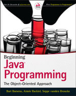 Beginning Java Programming : The Object Oriented Approach - Bart Baesens