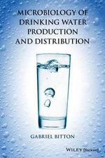 Microbiology of Drinking Water Production and Distribution - Gabriel Bitton