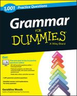 Grammar : 1,001 Practice Questions For Dummies - Geraldine Woods