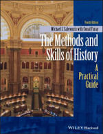 The Methods and Skills of History : A Practical Guide - Conal Furay