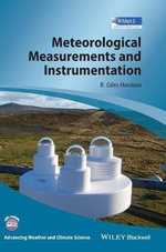 Meteorological Measurements and Instrumentation : Advancing Weather and Climate Science - Giles Harrison