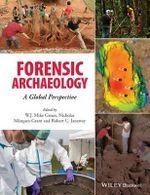 Forensic Archaeology : A Global Perspective - W. J. Mike Groen